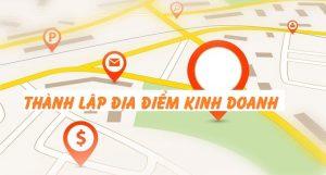 Dịch vụ thành lập địa điểm kinh doanh của doanh nghiệp